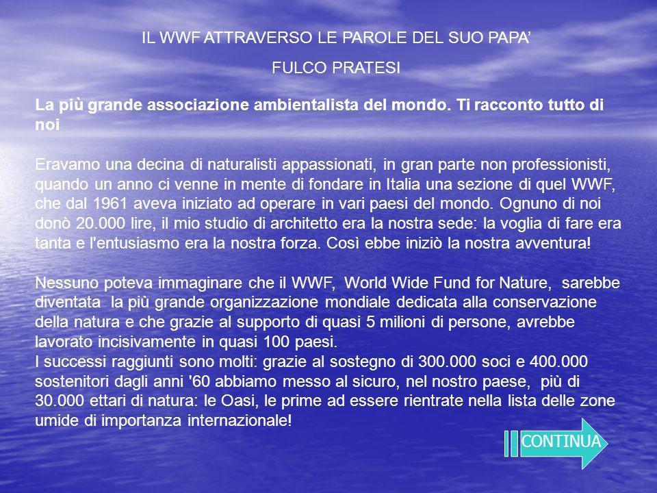 IL WWF ATTRAVERSO LE PAROLE DEL SUO PAPA'