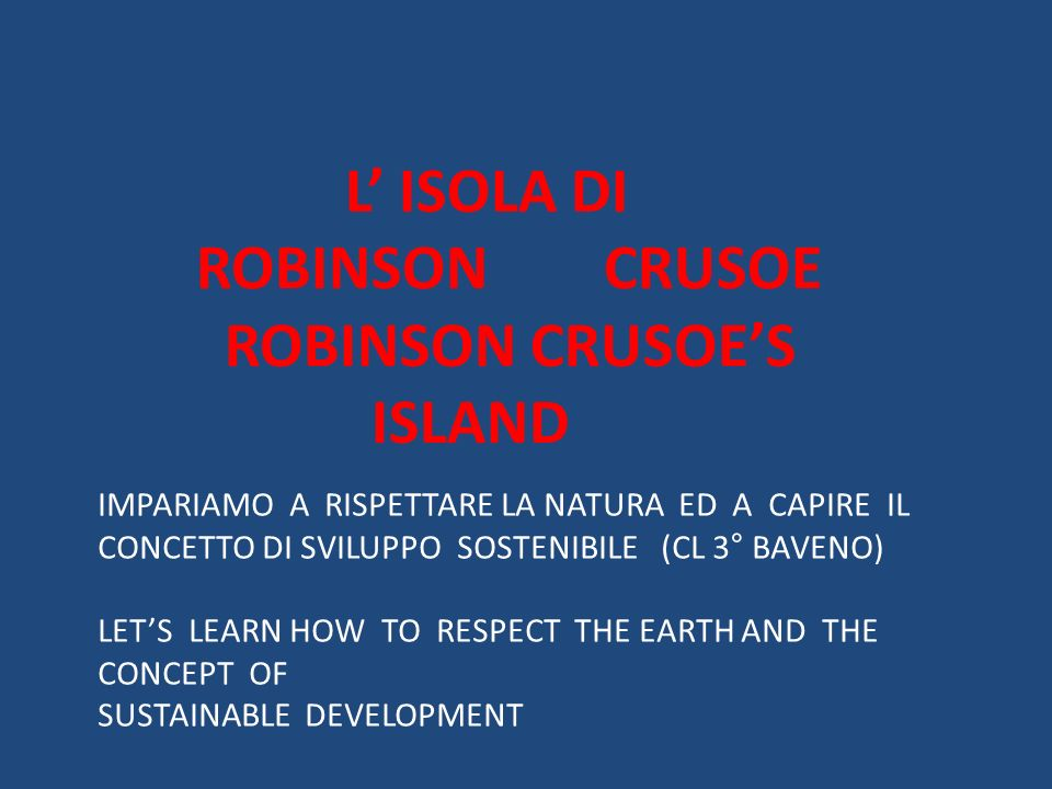 ROBINSON CRUSOE ROBINSON CRUSOE'S ISLAND L' ISOLA DI