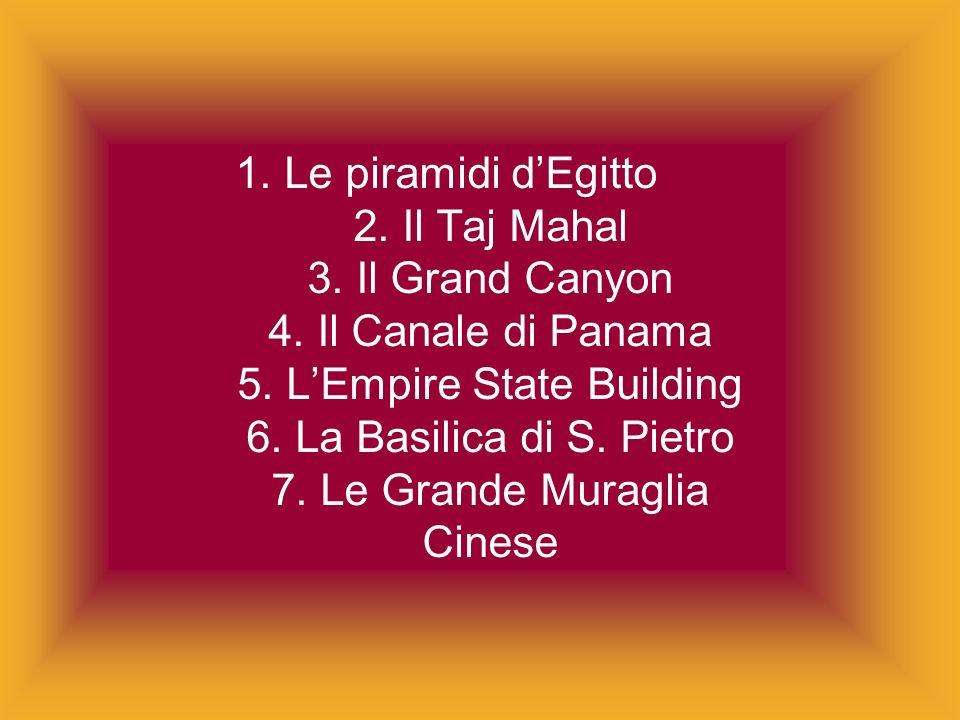1. Le piramidi d'Egitto 2. Il Taj Mahal 3. Il Grand Canyon 4