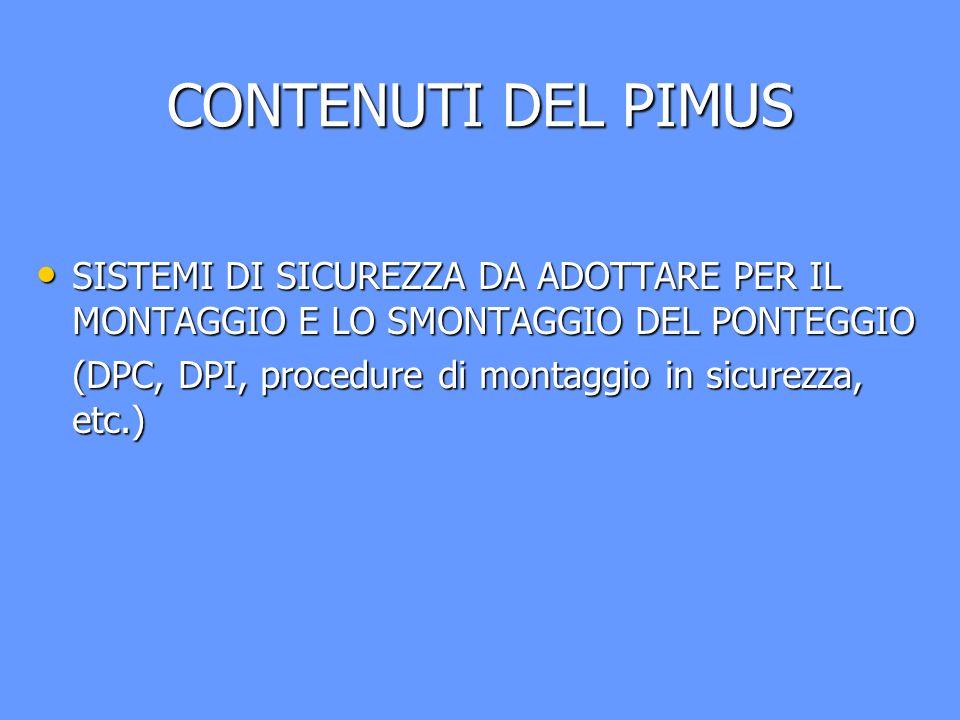 CONTENUTI DEL PIMUS SISTEMI DI SICUREZZA DA ADOTTARE PER IL MONTAGGIO E LO SMONTAGGIO DEL PONTEGGIO.