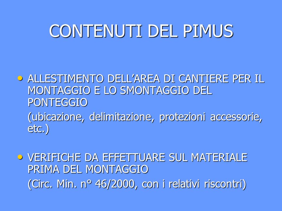 CONTENUTI DEL PIMUS ALLESTIMENTO DELL'AREA DI CANTIERE PER IL MONTAGGIO E LO SMONTAGGIO DEL PONTEGGIO.