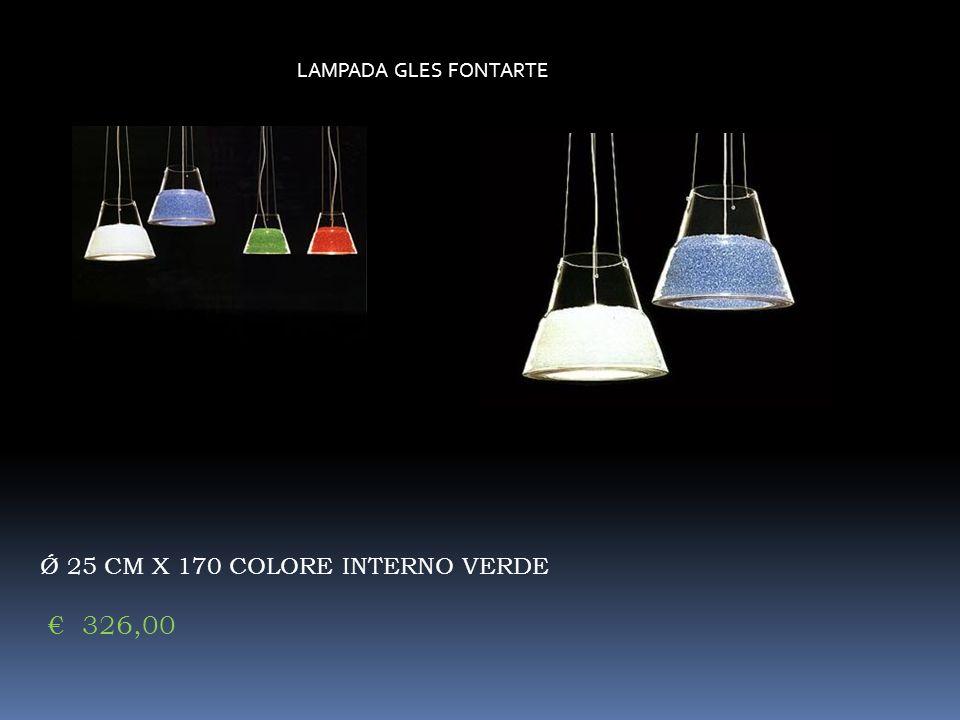 LAMPADA GLES FONTARTE Ǿ 25 CM X 170 COLORE INTERNO VERDE € 326,00 7