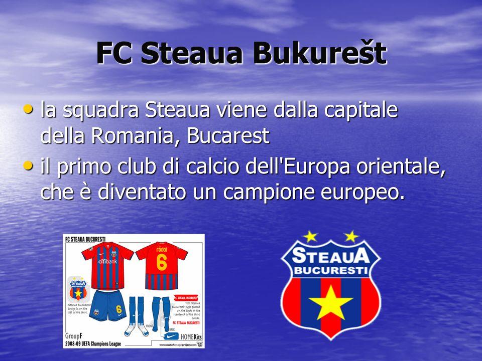 FC Steaua Bukurešt la squadra Steaua viene dalla capitale della Romania, Bucarest.