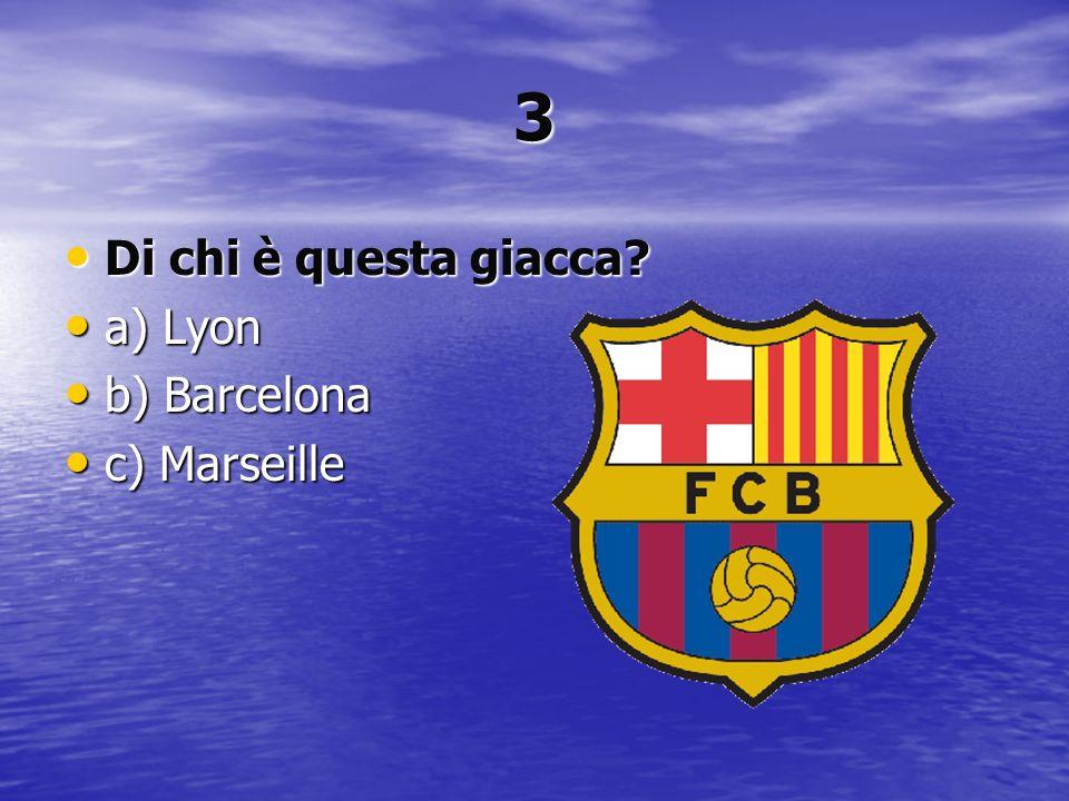 3 Di chi è questa giacca a) Lyon b) Barcelona c) Marseille