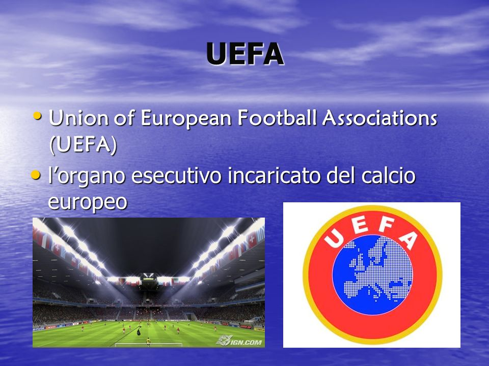 UEFA Union of European Football Associations (UEFA)