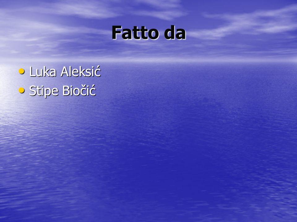 Fatto da Luka Aleksić Stipe Biočić