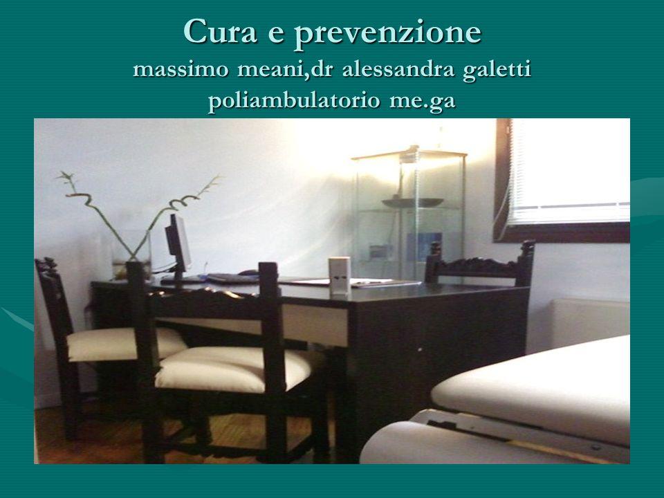 Cura e prevenzione massimo meani,dr alessandra galetti poliambulatorio me.ga