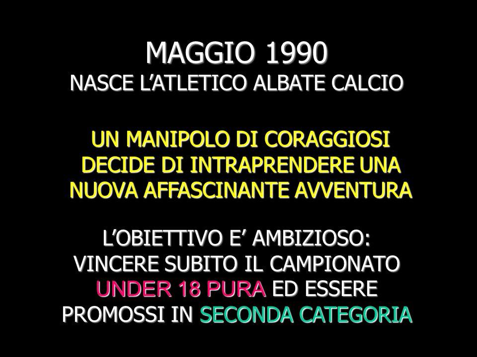 MAGGIO 1990 NASCE L'ATLETICO ALBATE CALCIO