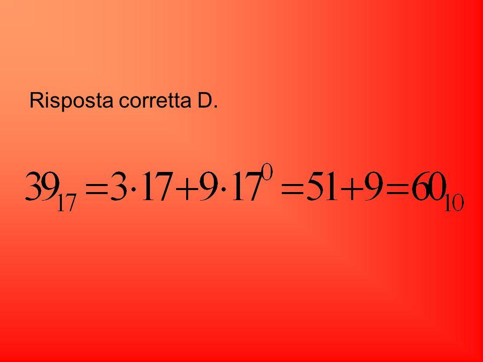 Risposta corretta D.