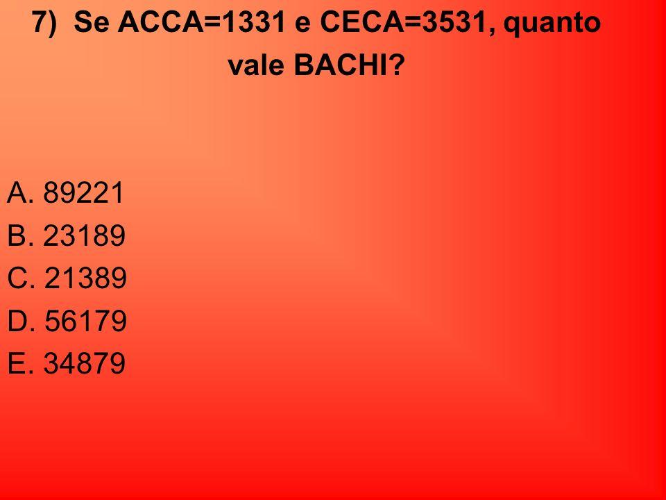7) Se ACCA=1331 e CECA=3531, quanto
