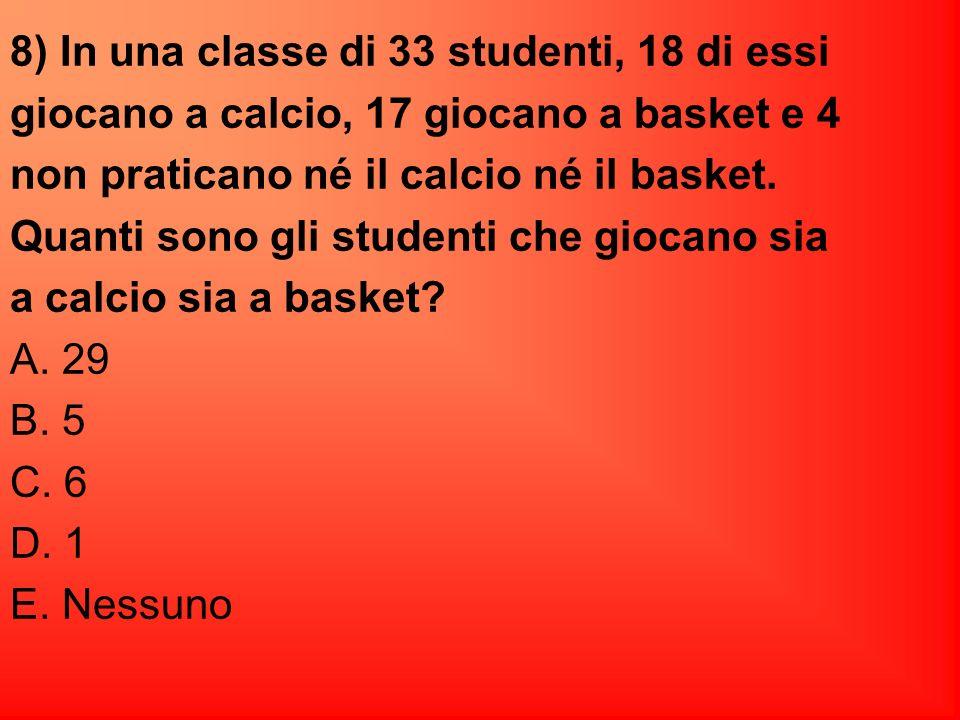 8) In una classe di 33 studenti, 18 di essi