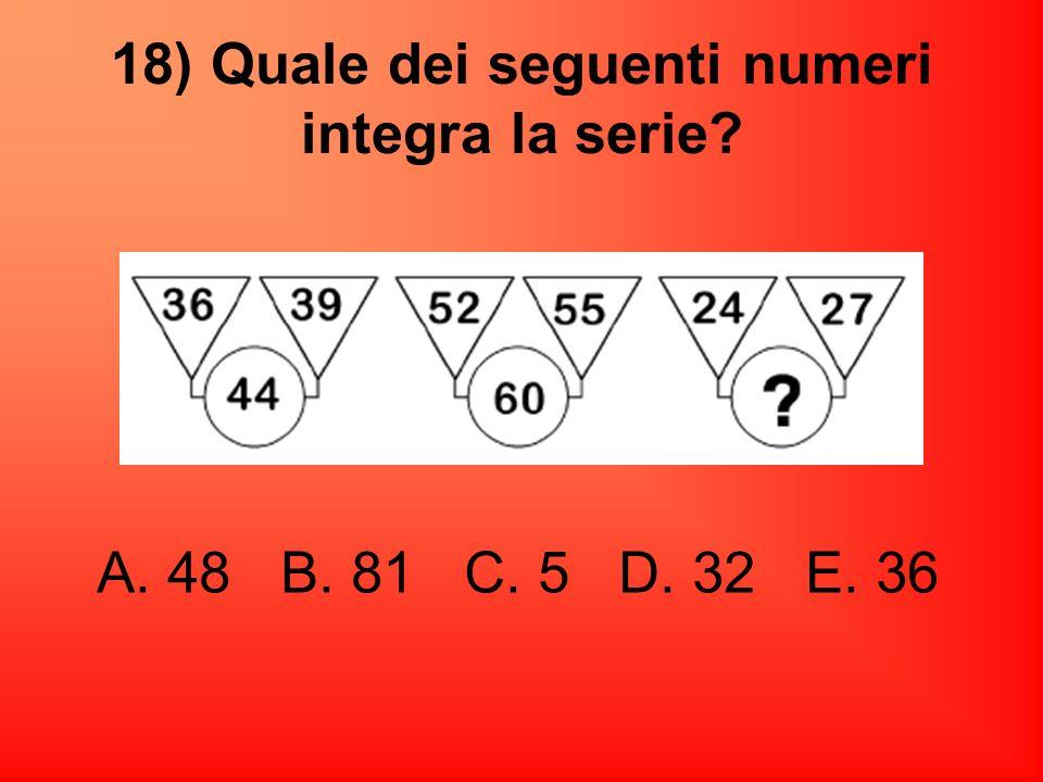 18) Quale dei seguenti numeri integra la serie