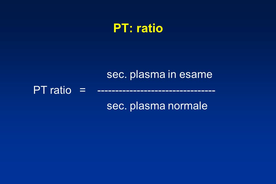 PT: ratio sec. plasma in esame