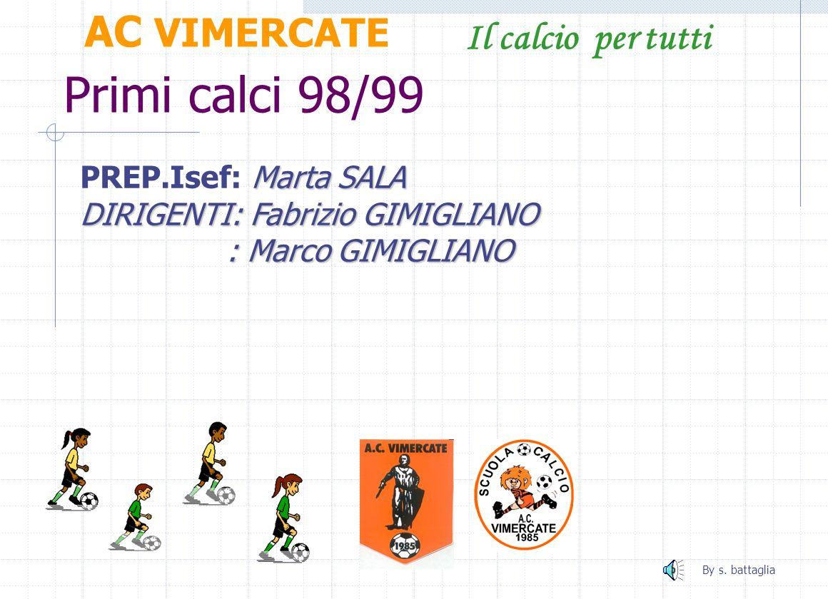 Primi calci 98/99 AC VIMERCATE Il calcio per tutti