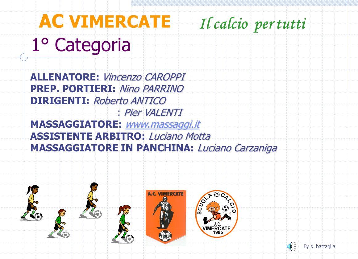 AC VIMERCATE 1° Categoria Il calcio per tutti