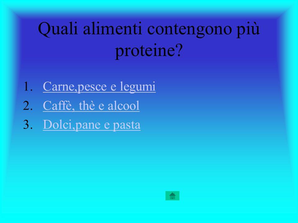 Quali alimenti contengono più proteine
