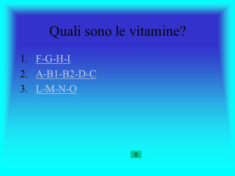 Quali sono le vitamine F-G-H-I A-B1-B2-D-C L-M-N-O