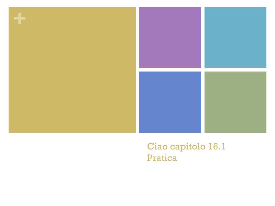 Ciao capitolo 16.1 Pratica