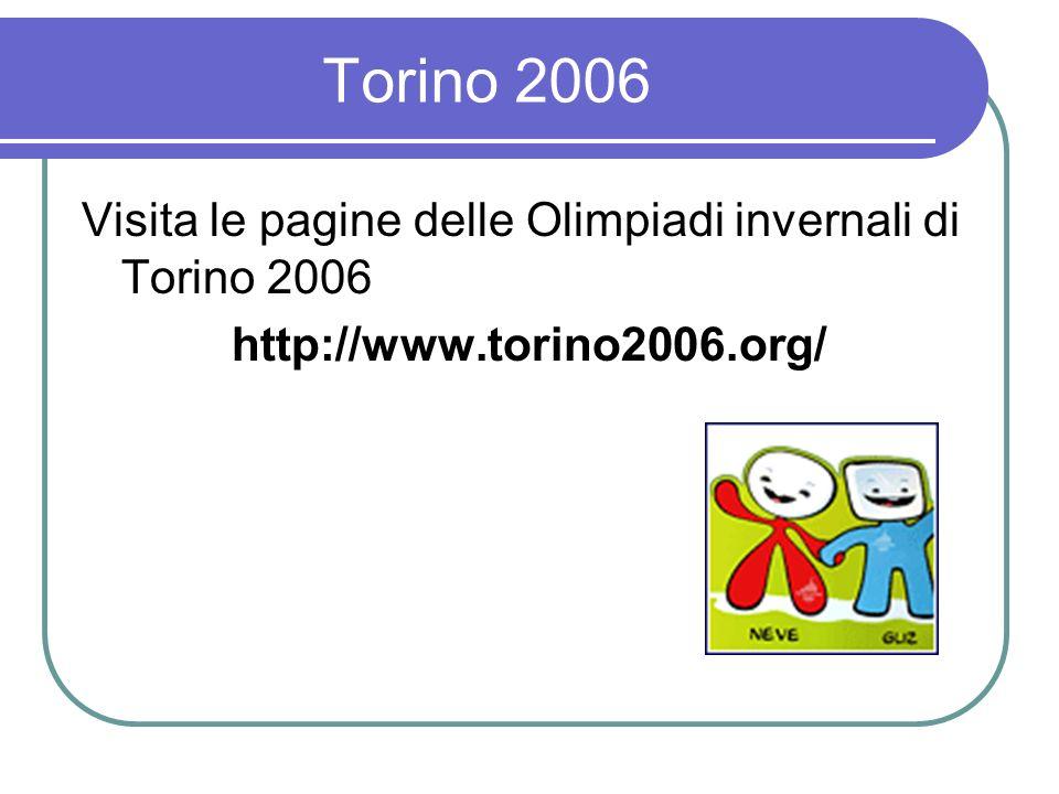 Torino 2006 Visita le pagine delle Olimpiadi invernali di Torino 2006