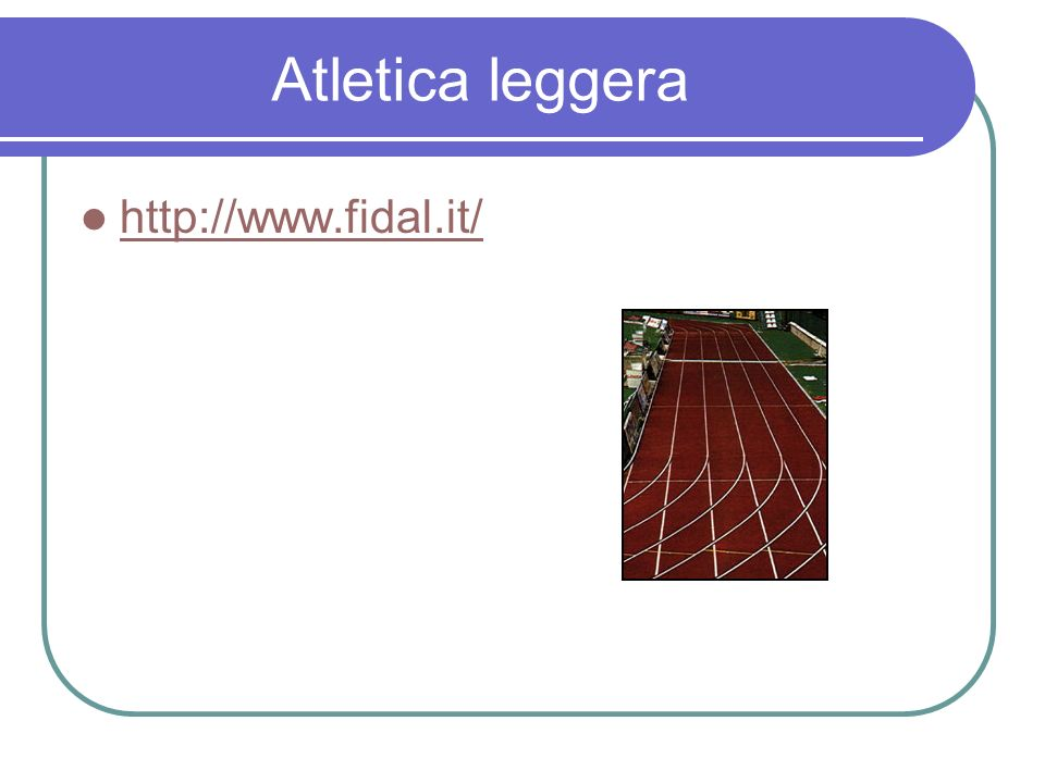 Atletica leggera http://www.fidal.it/