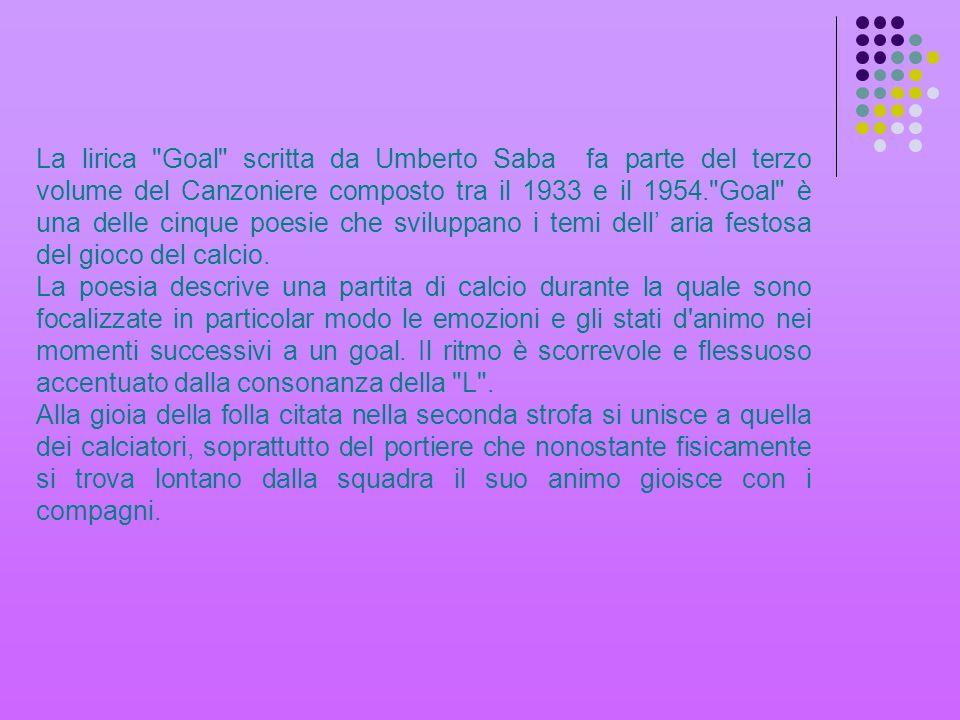 Umberto saba goal ppt video online scaricare for Sono due in una partita di calcio