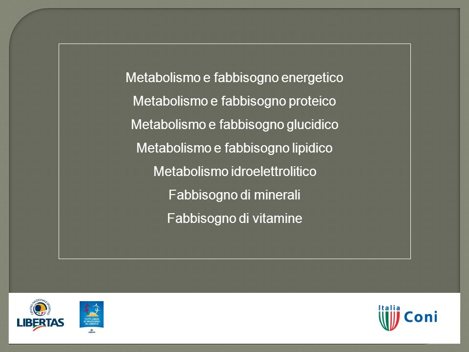 Metabolismo e fabbisogno energetico Metabolismo e fabbisogno proteico