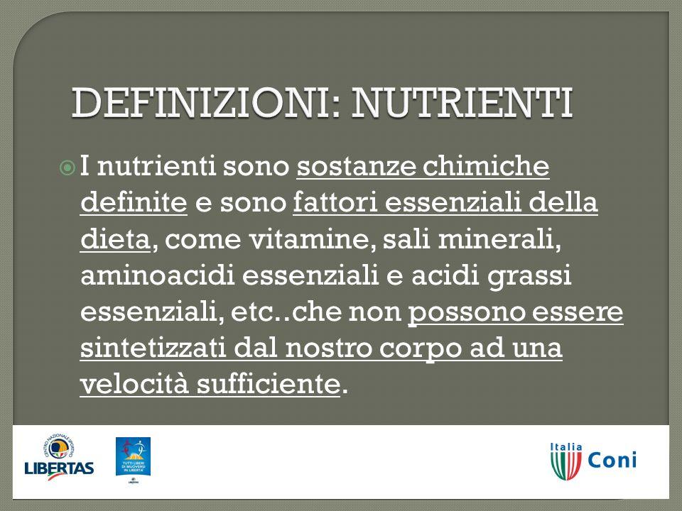 DEFINIZIONI: NUTRIENTI