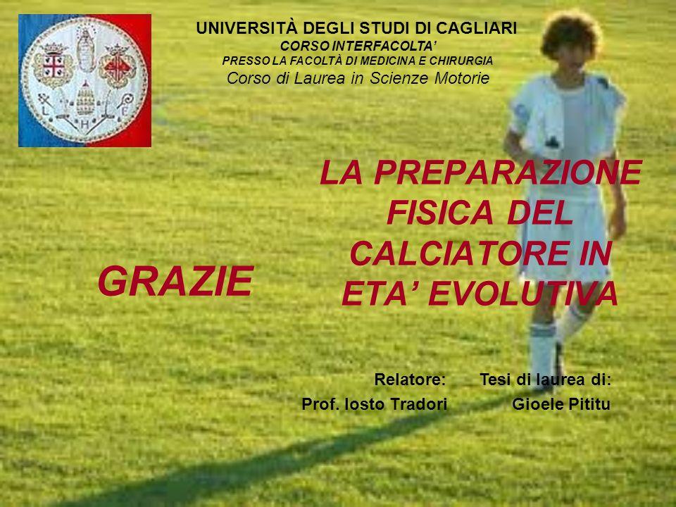 LA PREPARAZIONE FISICA DEL CALCIATORE IN ETA' EVOLUTIVA