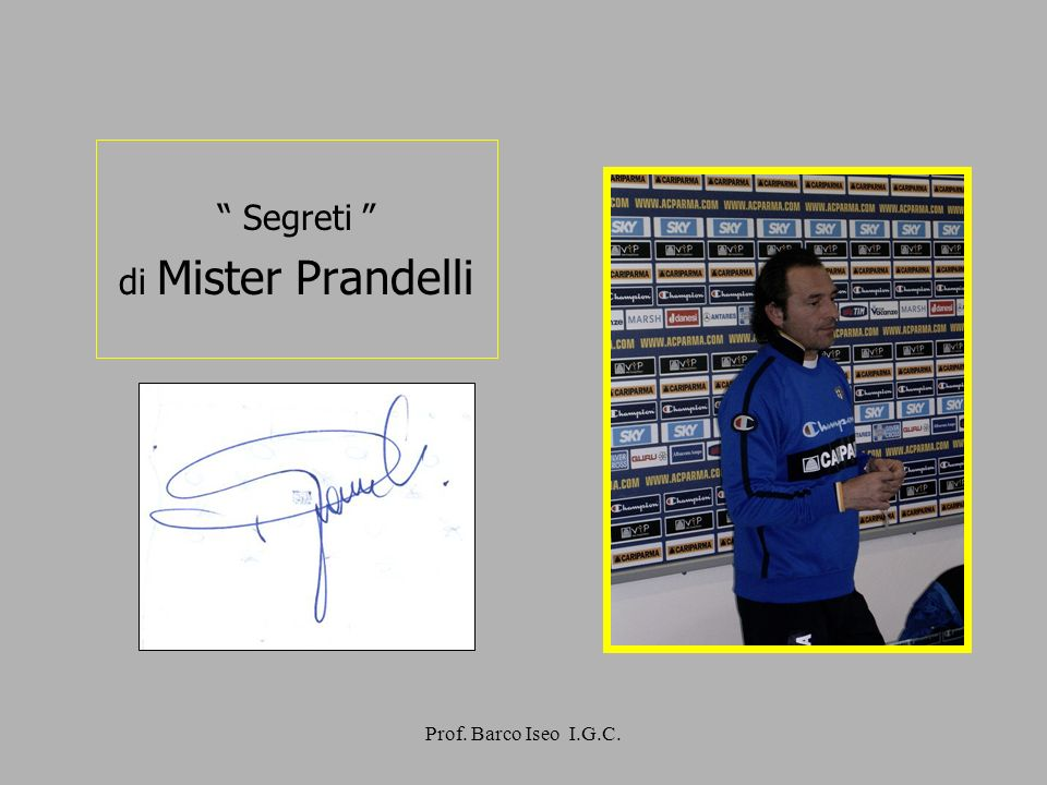 Segreti di Mister Prandelli Prof. Barco Iseo I.G.C.