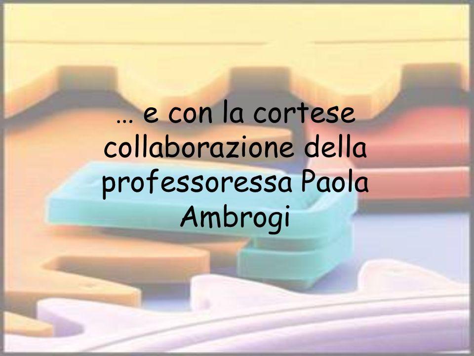 … e con la cortese collaborazione della professoressa Paola Ambrogi