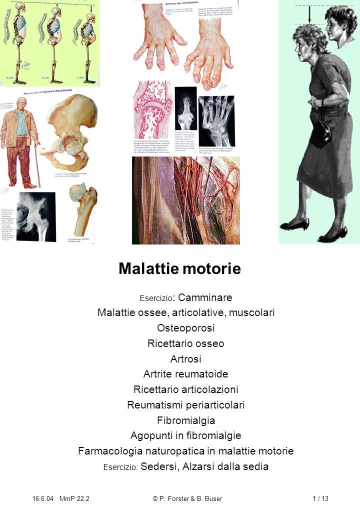 Malattie motorie Malattie ossee, articolative, muscolari Osteoporosi