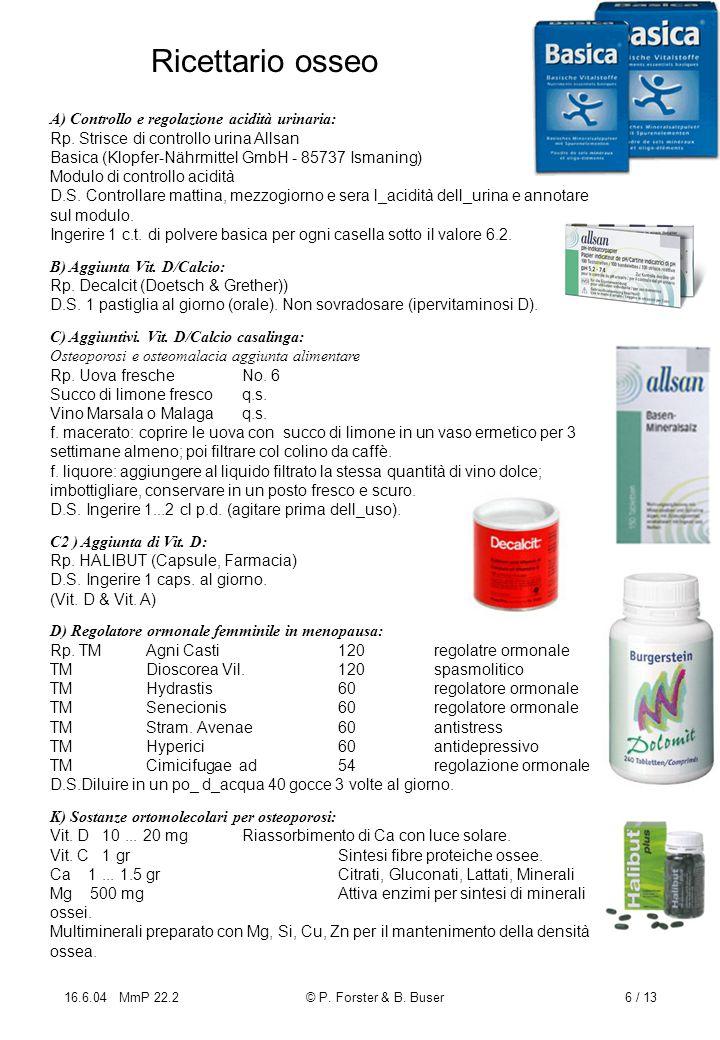Ricettario osseo A) Controllo e regolazione acidità urinaria: