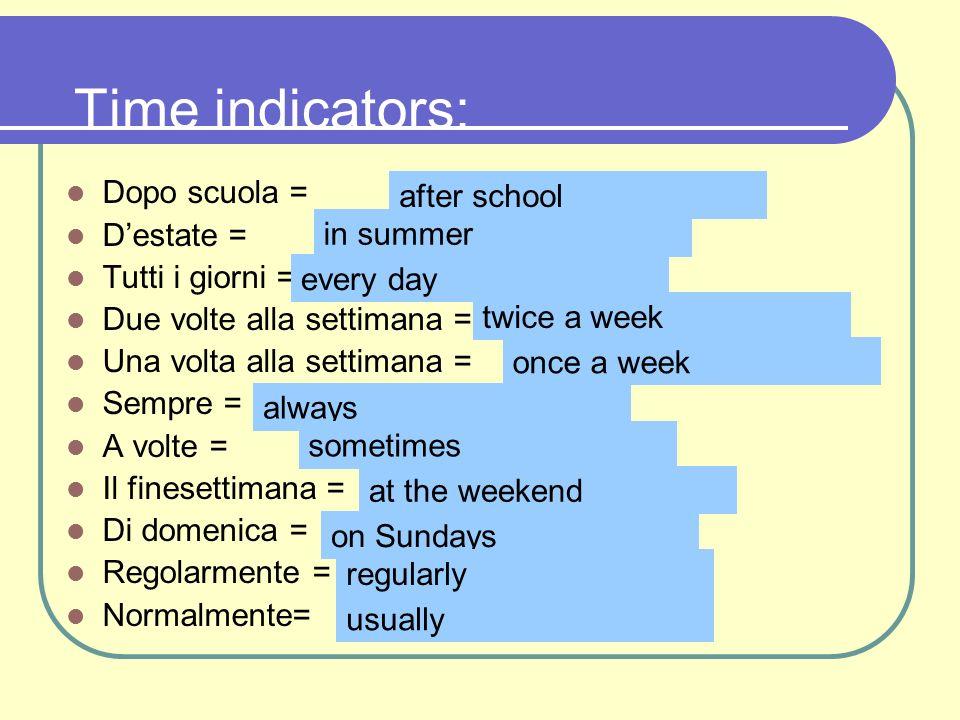Time indicators: Dopo scuola = D'estate = Tutti i giorni =