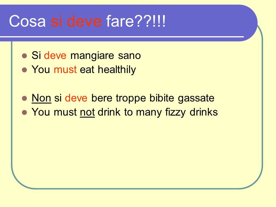 Cosa si deve fare !!! Si deve mangiare sano You must eat healthily