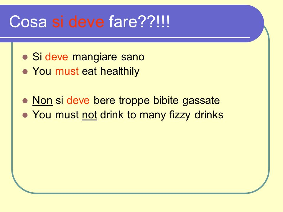 Cosa si deve fare !!! Si deve mangiare sano You must eat healthily