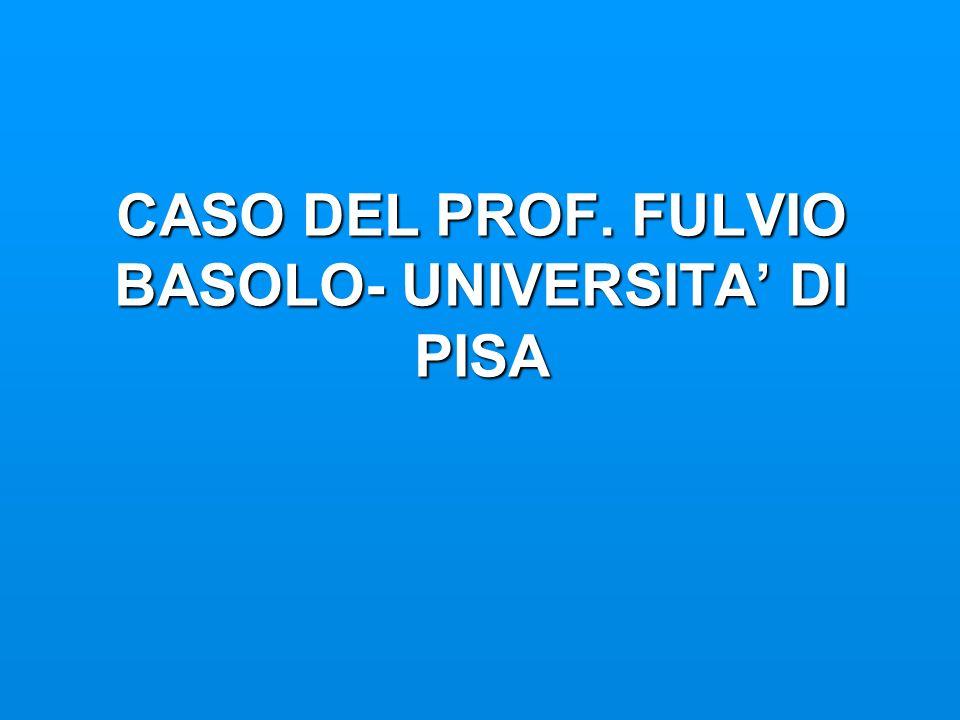 CASO DEL PROF. FULVIO BASOLO- UNIVERSITA' DI PISA