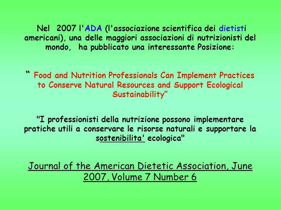 Nel 2007 l ADA (l associazione scientifica dei dietisti americani), una delle maggiori associazioni di nutrizionisti del mondo, ha pubblicato una interessante Posizione: