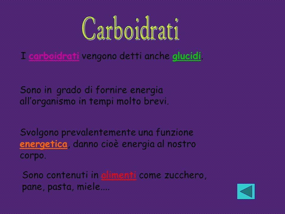 Carboidrati I carboidrati vengono detti anche glucidi.