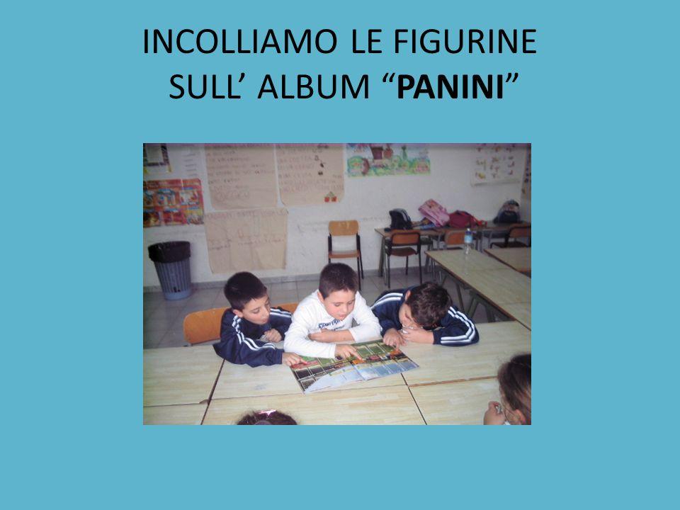 INCOLLIAMO LE FIGURINE SULL' ALBUM PANINI