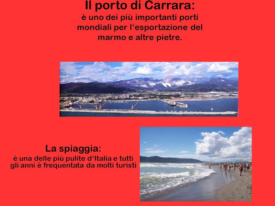 Il porto di Carrara: è uno dei più importanti porti mondiali per l'esportazione del marmo e altre pietre.