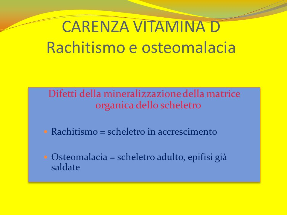 CARENZA VITAMINA D Rachitismo e osteomalacia