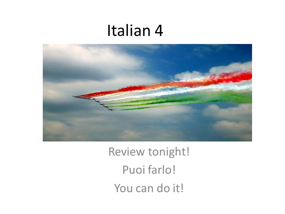 Review tonight! Puoi farlo! You can do it!