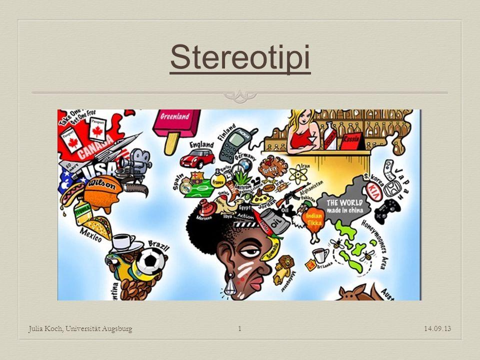 Stereotipi Julia Koch, Universität Augsburg 14.09.13