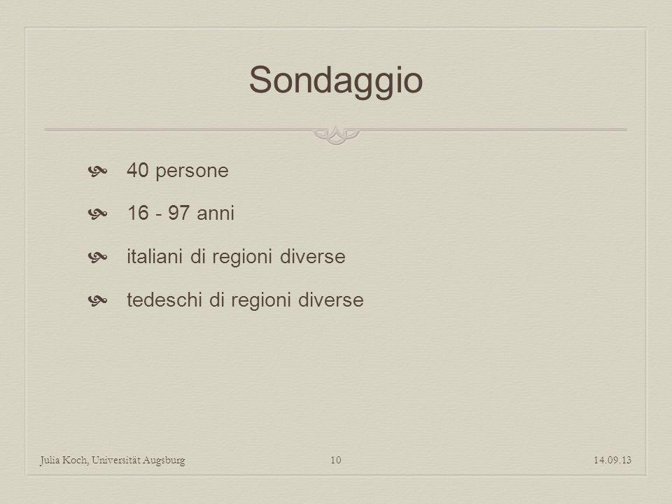 Sondaggio 40 persone 16 - 97 anni italiani di regioni diverse