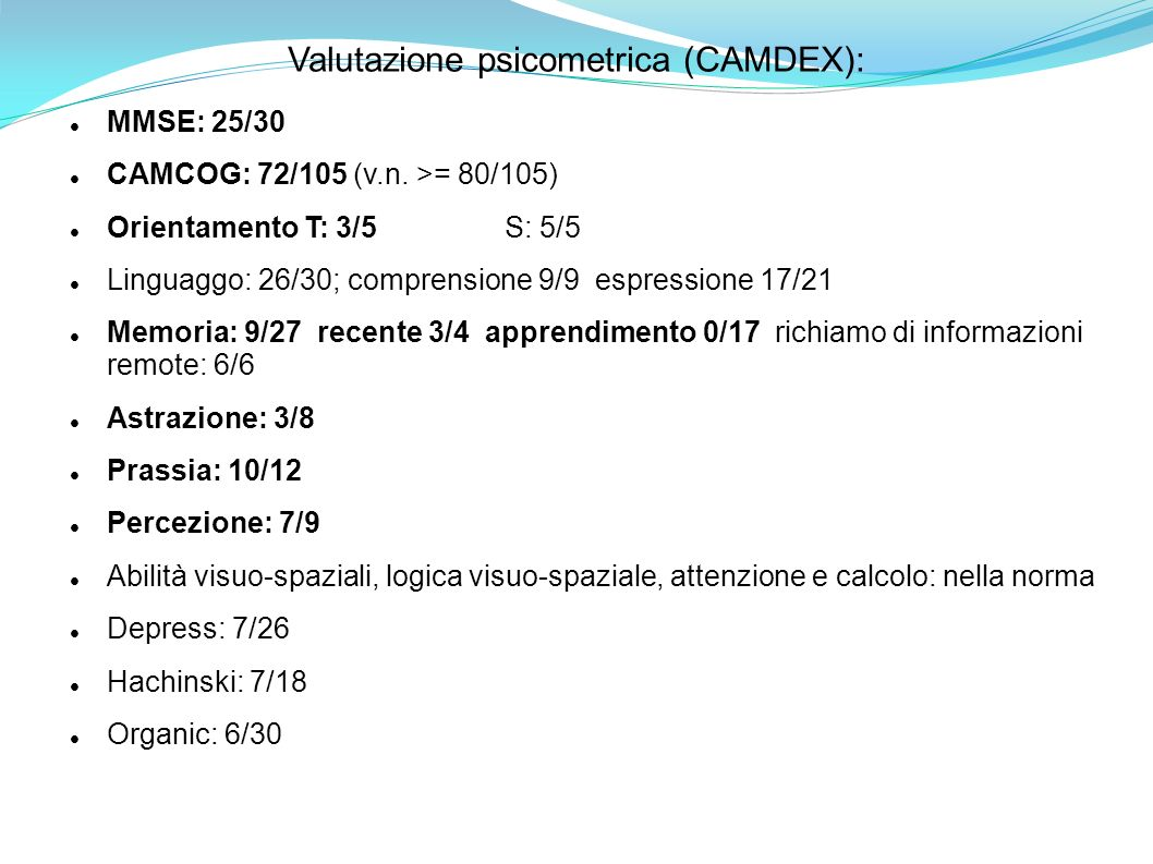 Valutazione psicometrica (CAMDEX):