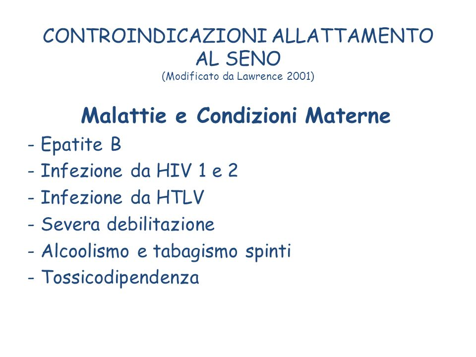 CONTROINDICAZIONI ALLATTAMENTO AL SENO (Modificato da Lawrence 2001)