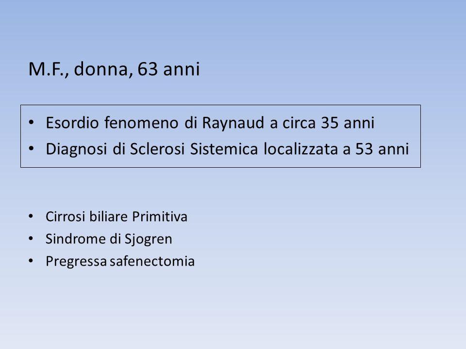 M.F., donna, 63 anni Esordio fenomeno di Raynaud a circa 35 anni