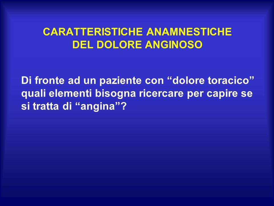 CARATTERISTICHE ANAMNESTICHE DEL DOLORE ANGINOSO