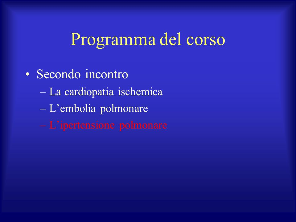 Programma del corso Secondo incontro La cardiopatia ischemica
