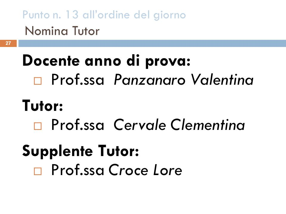 Punto n. 13 all'ordine del giorno Nomina Tutor